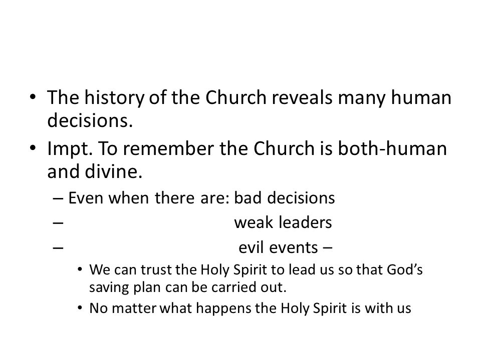 The history of the Church reveals many human decisions.