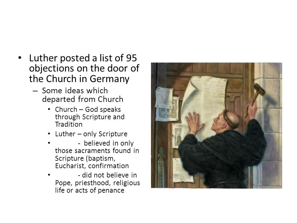 Luther posted a list of 95 objections on the door of the Church in Germany