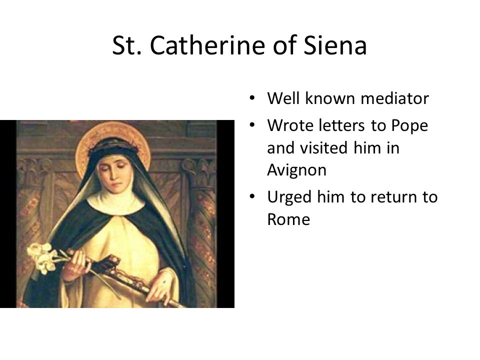 St. Catherine of Siena Well known mediator