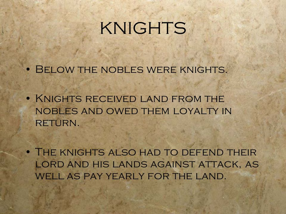 KNIGHTS Below the nobles were knights.
