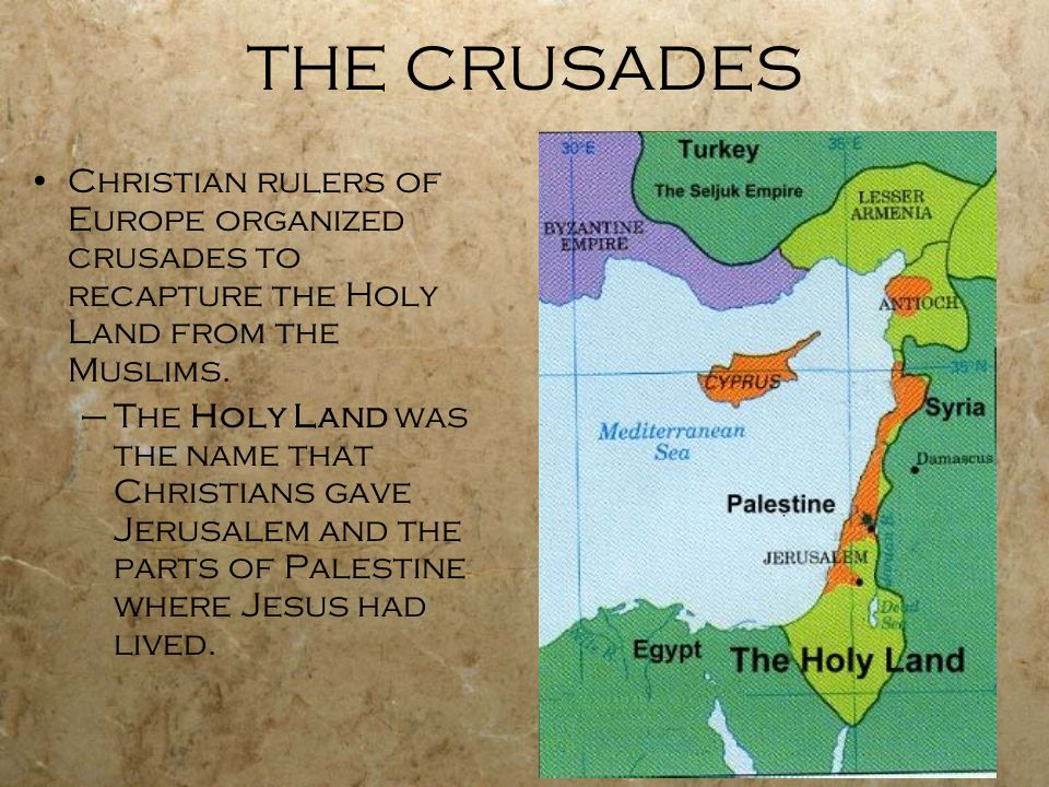 THE CRUSADES Christian rulers of Europe organized crusades to recapture the Holy Land from the Muslims.