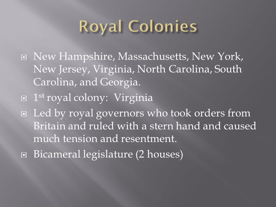 Royal Colonies New Hampshire, Massachusetts, New York, New Jersey, Virginia, North Carolina, South Carolina, and Georgia.