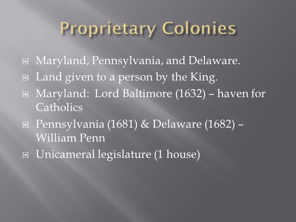 Proprietary Colonies Maryland, Pennsylvania, and Delaware.