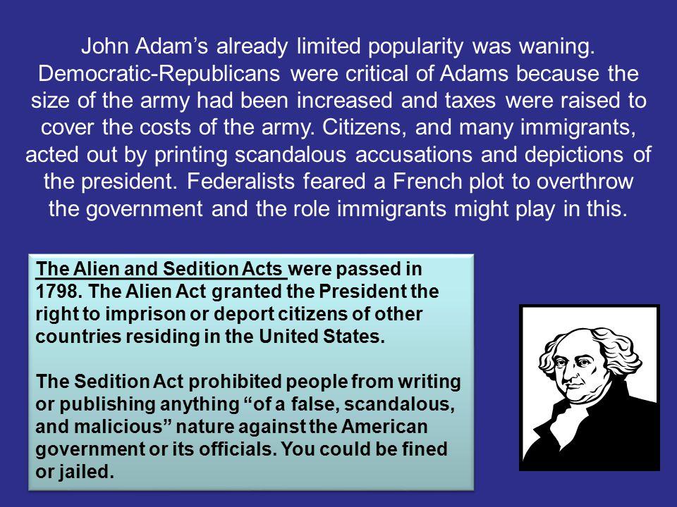 John Adam's already limited popularity was waning