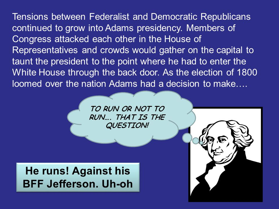 He runs! Against his BFF Jefferson. Uh-oh