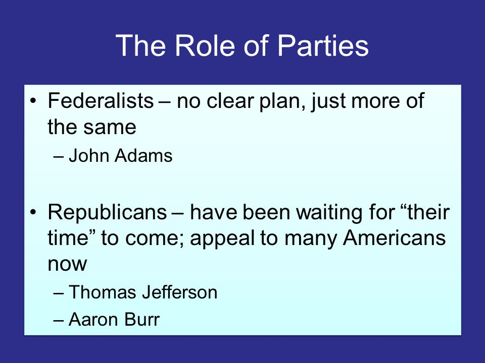 The Role of Parties Federalists – no clear plan, just more of the same