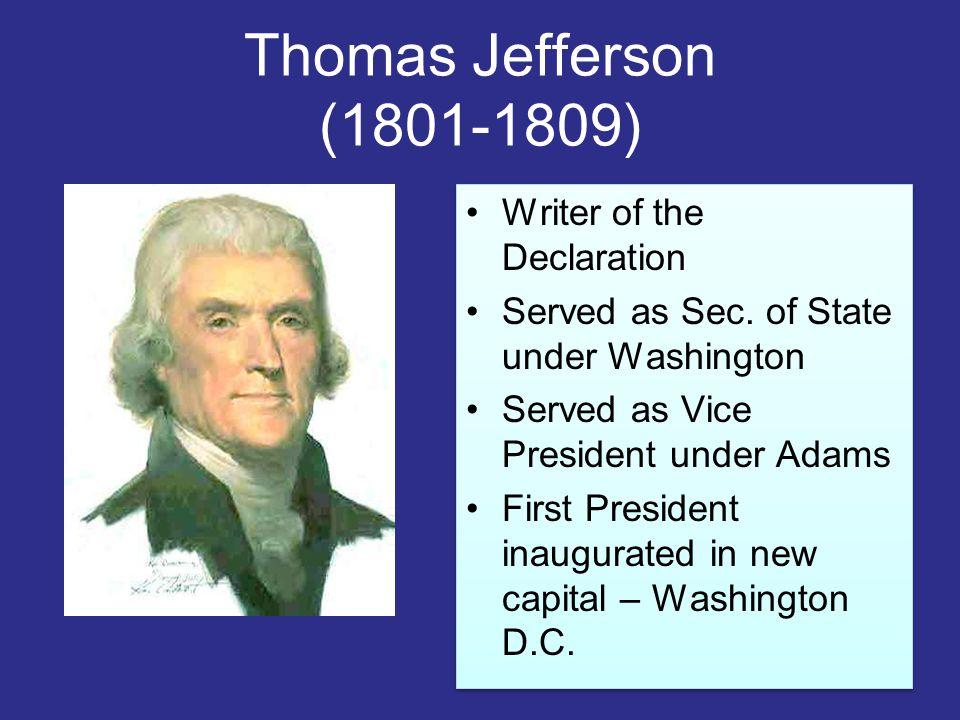 Thomas Jefferson (1801-1809) Writer of the Declaration