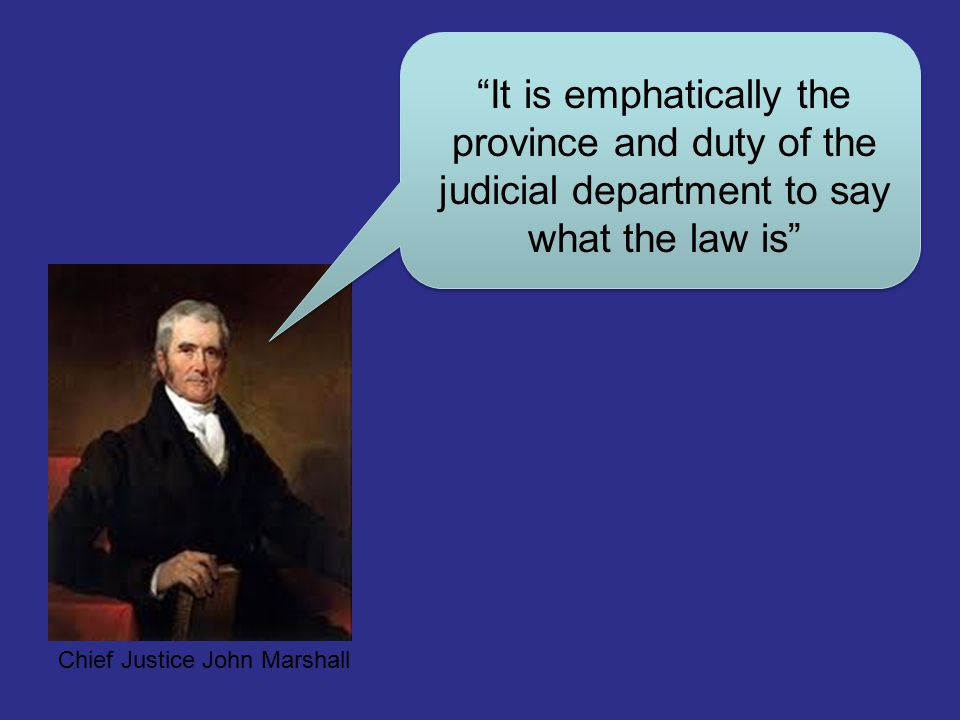 It is emphatically the province and duty of the judicial department to say what the law is