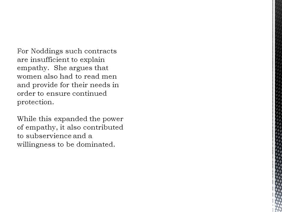 For Noddings such contracts are insufficient to explain empathy
