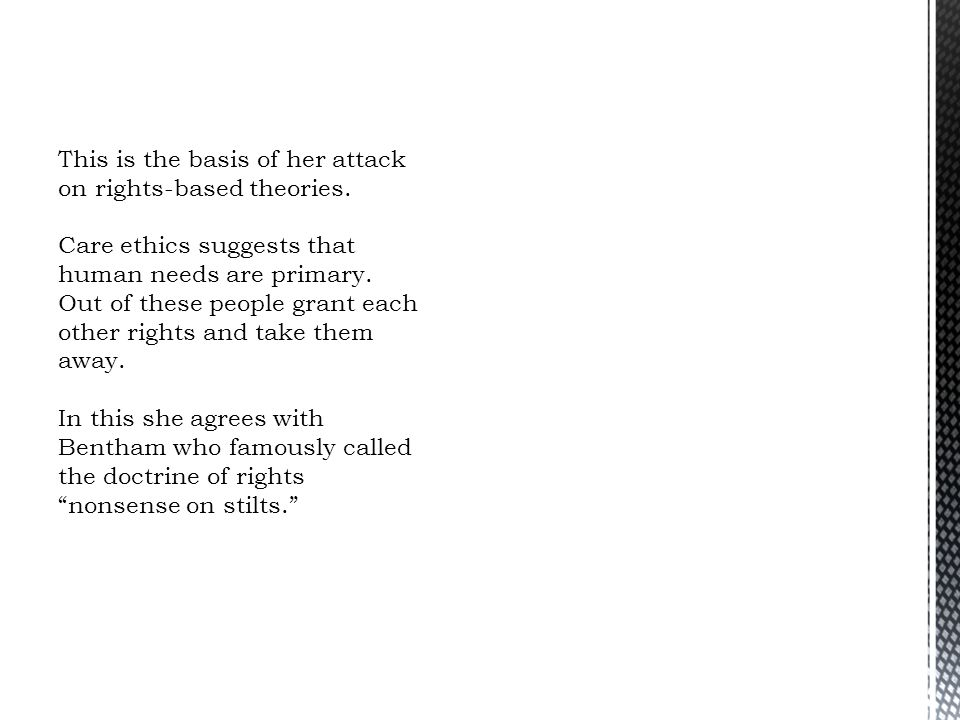 This is the basis of her attack on rights-based theories.