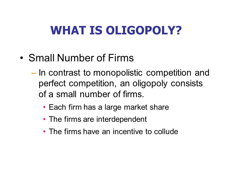 WHAT IS OLIGOPOLY Interdependence