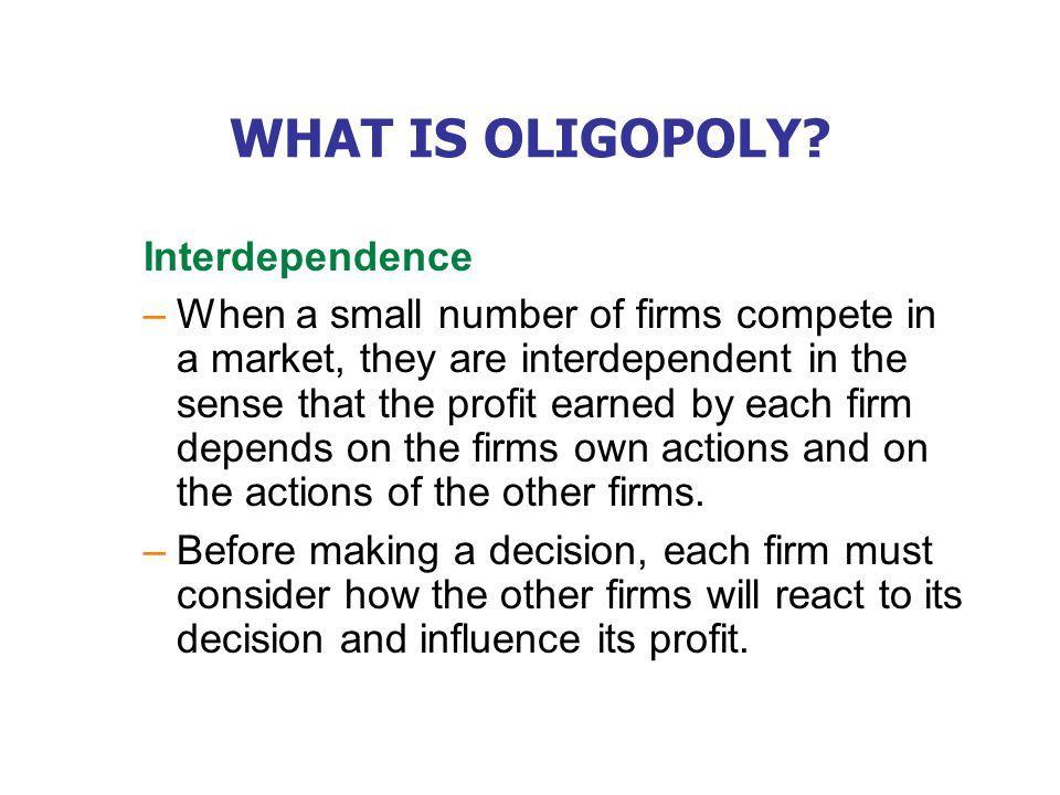 WHAT IS OLIGOPOLY Temptation to Collude