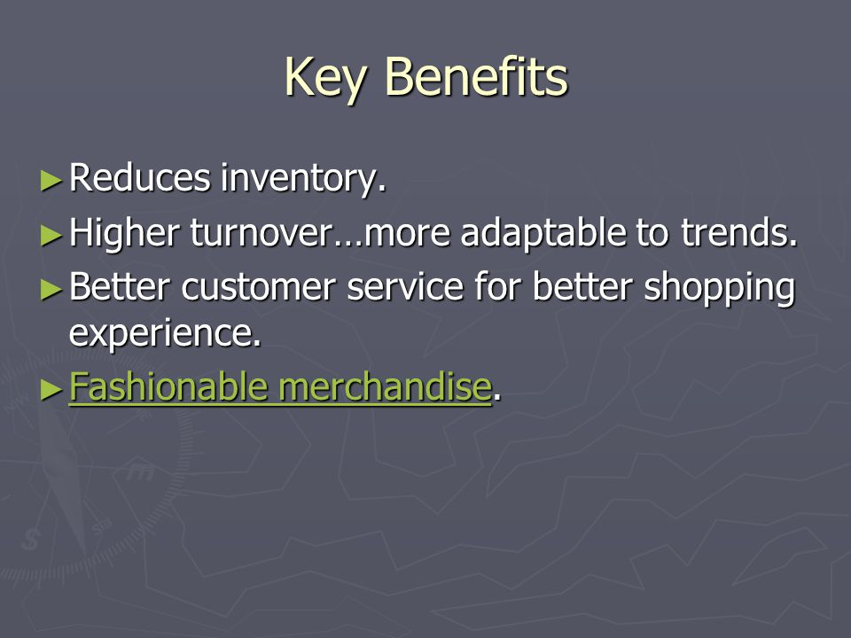 Key Benefits Reduces inventory.