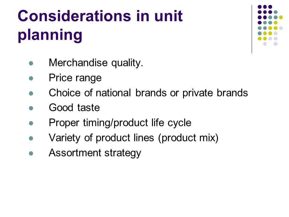 Considerations in unit planning