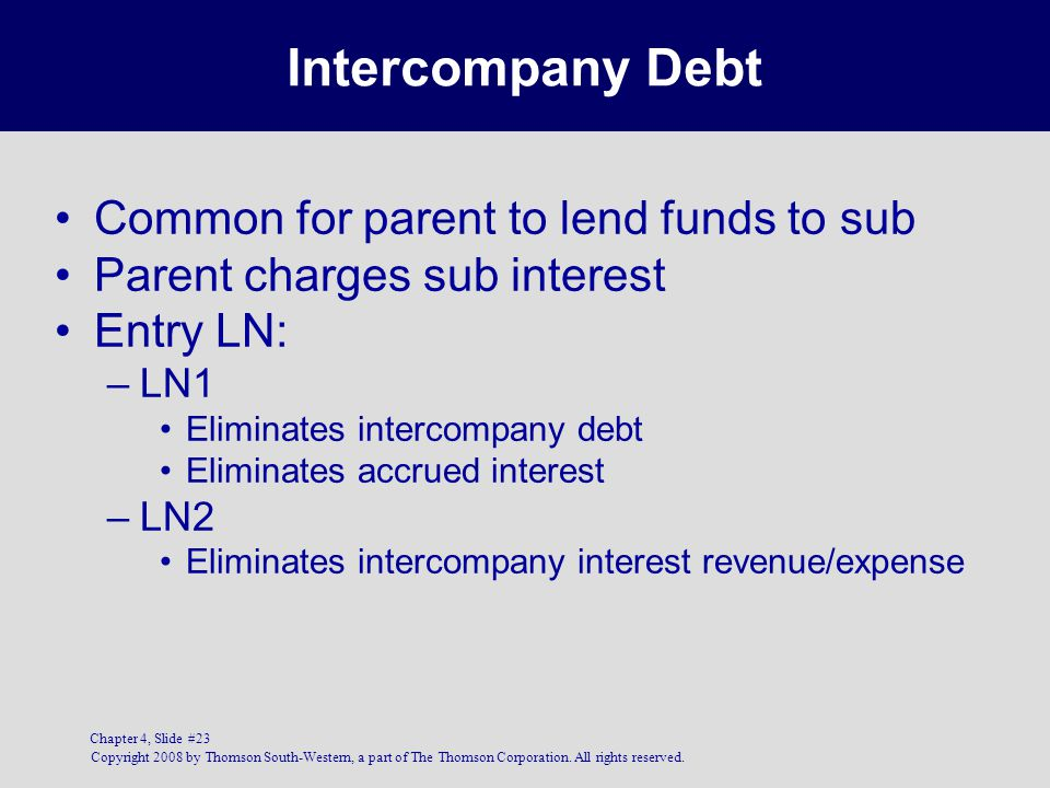 Intercompany Debt Common for parent to lend funds to sub