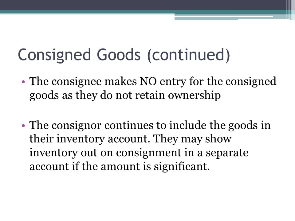 Consigned Goods (continued)