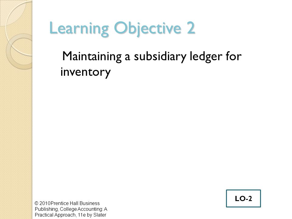 Learning Objective 2 Maintaining a subsidiary ledger for inventory