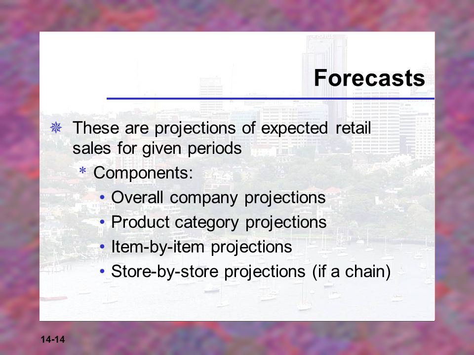 Forecasts These are projections of expected retail sales for given periods. Components: Overall company projections.