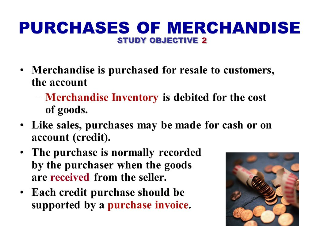 PURCHASES OF MERCHANDISE STUDY OBJECTIVE 2