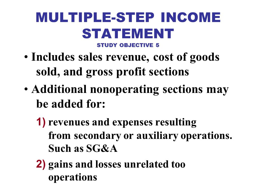 MULTIPLE-STEP INCOME STATEMENT STUDY OBJECTIVE 5
