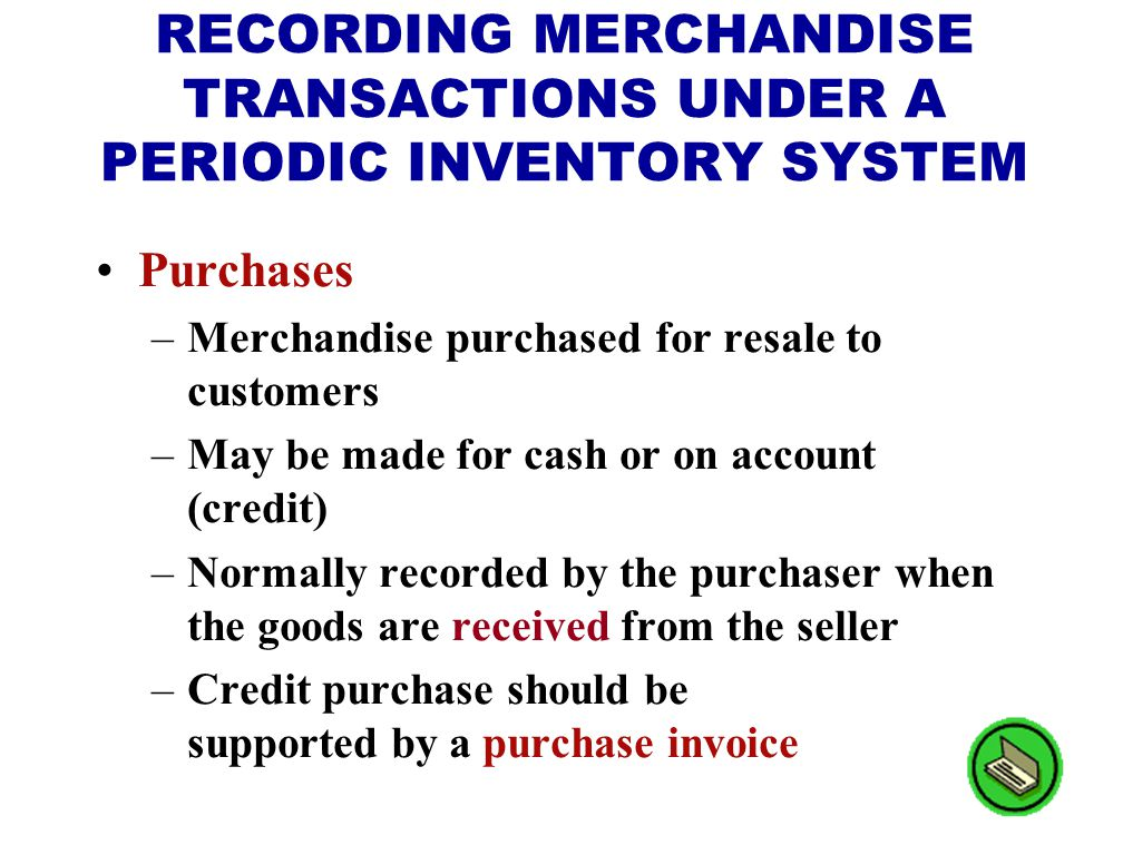RECORDING MERCHANDISE TRANSACTIONS UNDER A PERIODIC INVENTORY SYSTEM