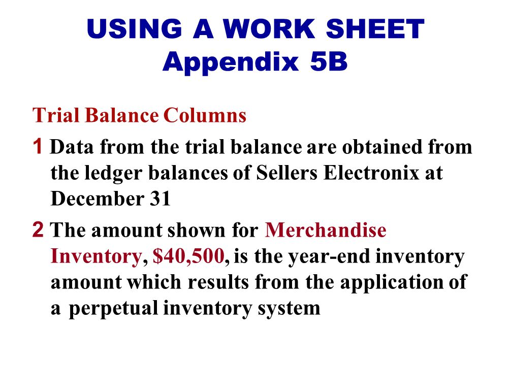 USING A WORK SHEET Appendix 5B