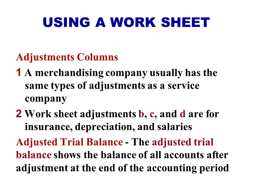 USING A WORK SHEET Adjustments Columns