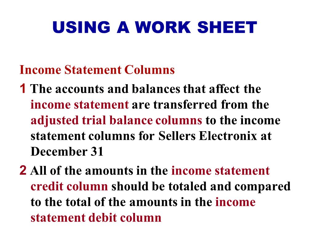 USING A WORK SHEET Income Statement Columns