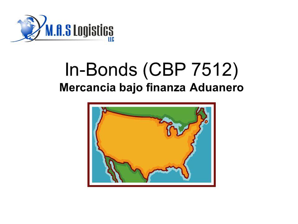 In-Bonds (CBP 7512) Mercancia bajo finanza Aduanero