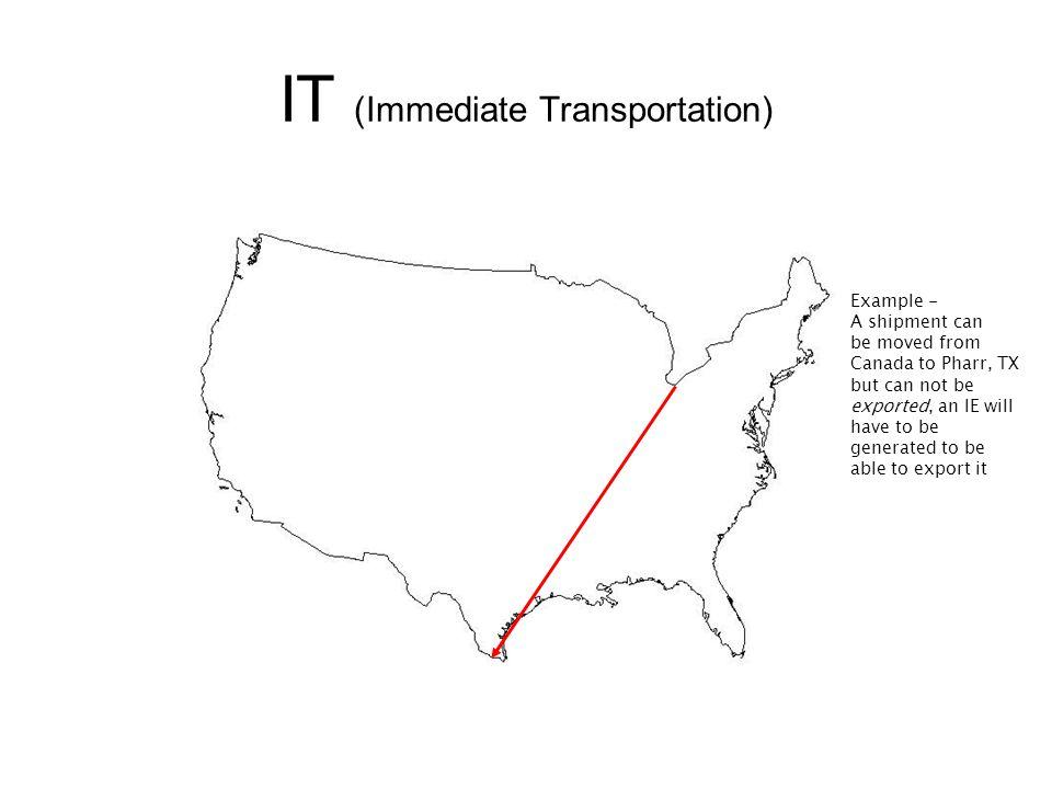 IT (Immediate Transportation)