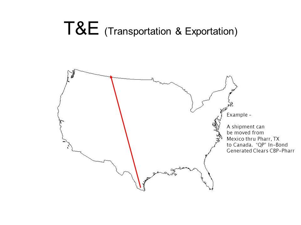 T&E (Transportation & Exportation)