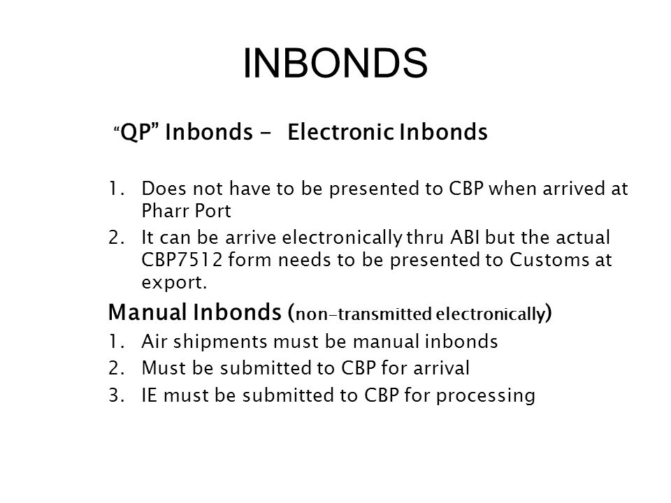 INBONDS Manual Inbonds (non-transmitted electronically)