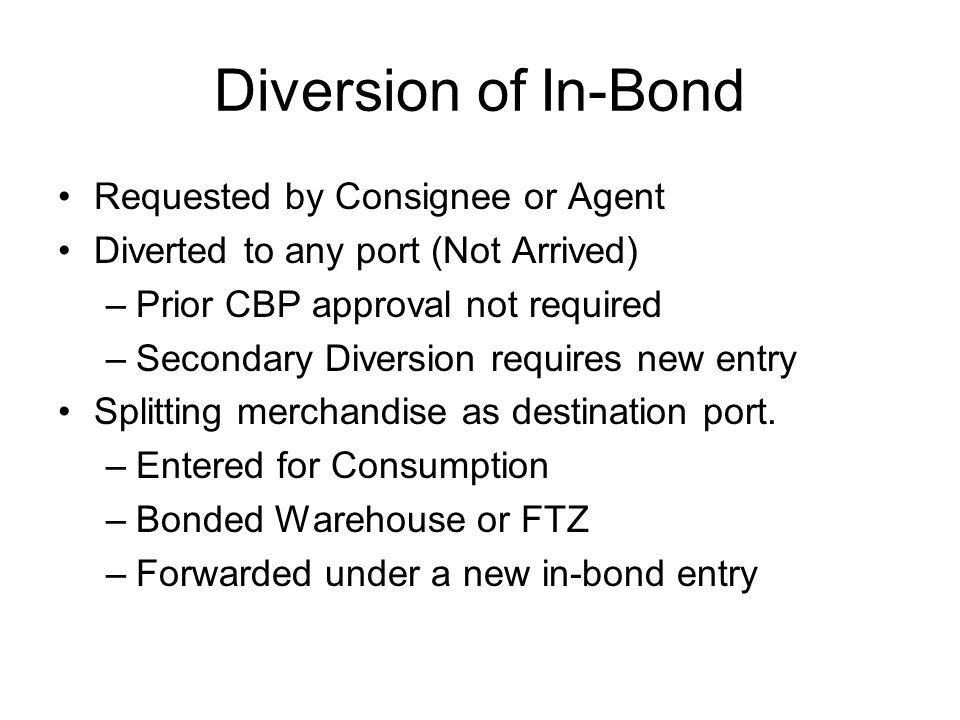 Diversion of In-Bond Requested by Consignee or Agent