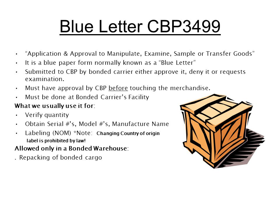 Blue Letter CBP3499 Application & Approval to Manipulate, Examine, Sample or Transfer Goods