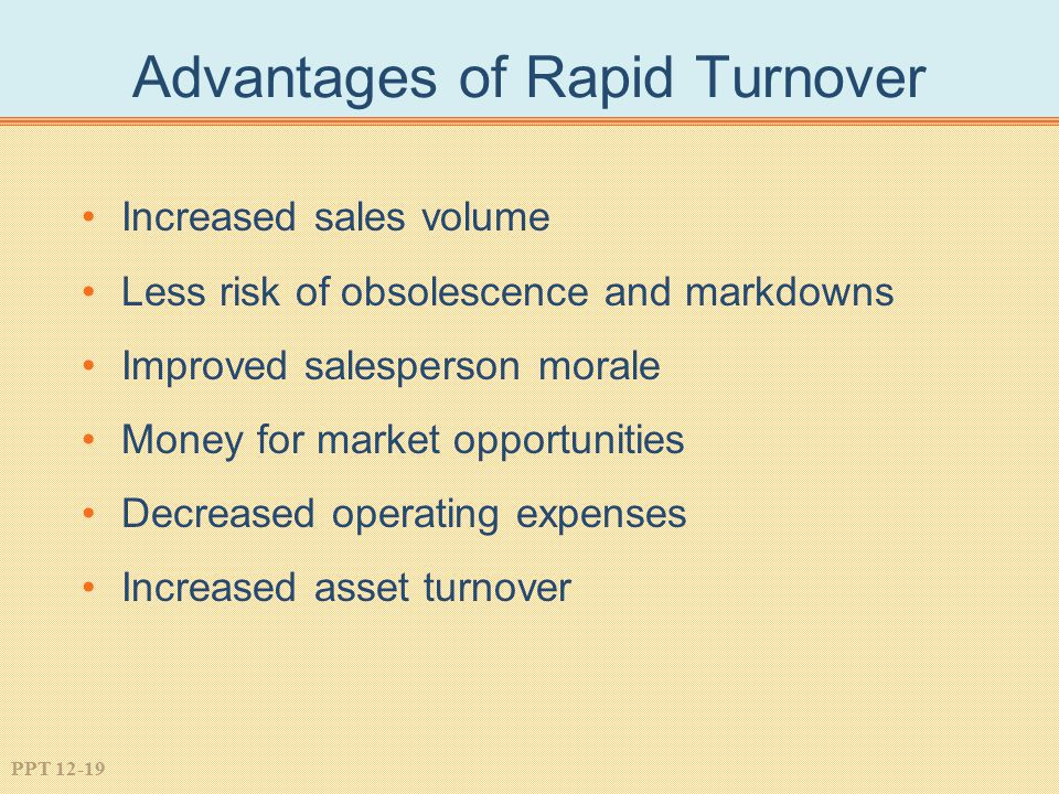 Advantages of Rapid Turnover