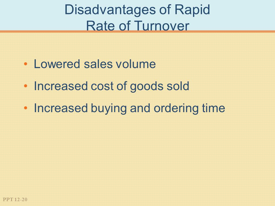 Disadvantages of Rapid Rate of Turnover