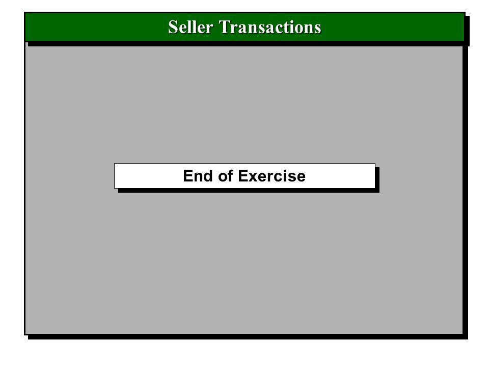 Seller Transactions End of Exercise