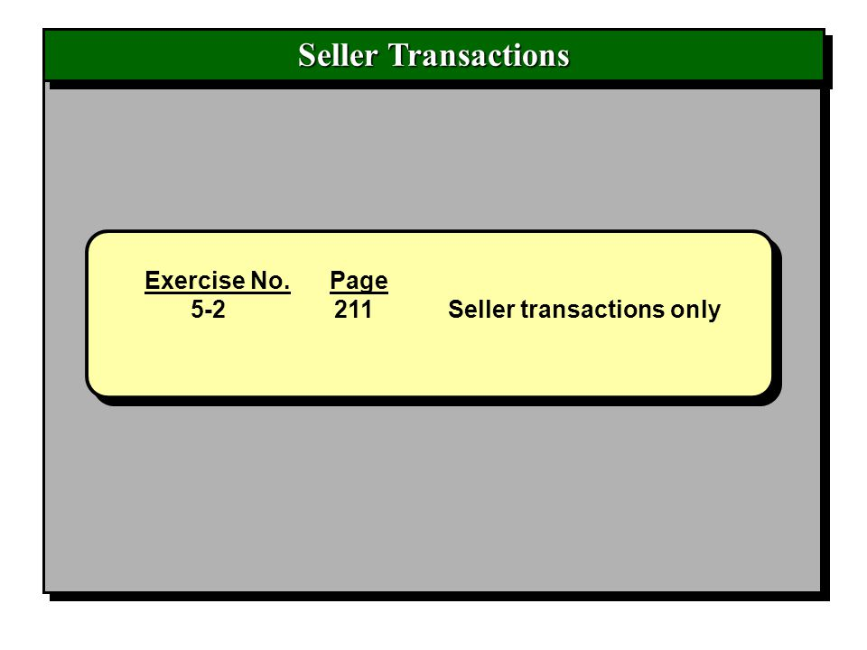 Seller Transactions Exercise No. Page 5-2 211 Seller transactions only