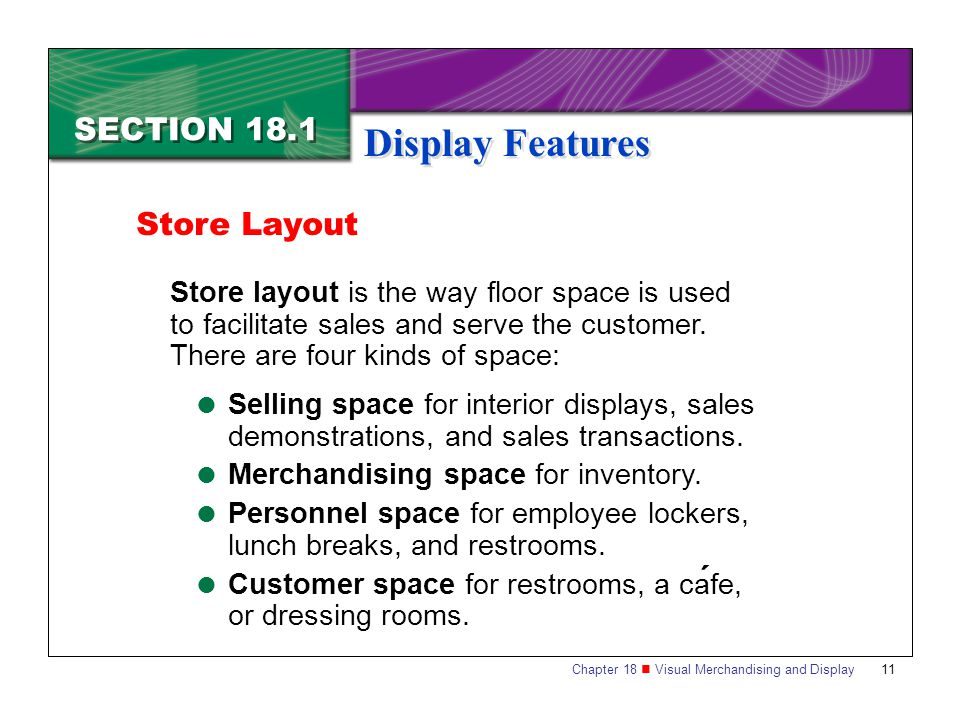 Display Features SECTION 18.1 Store Layout ´