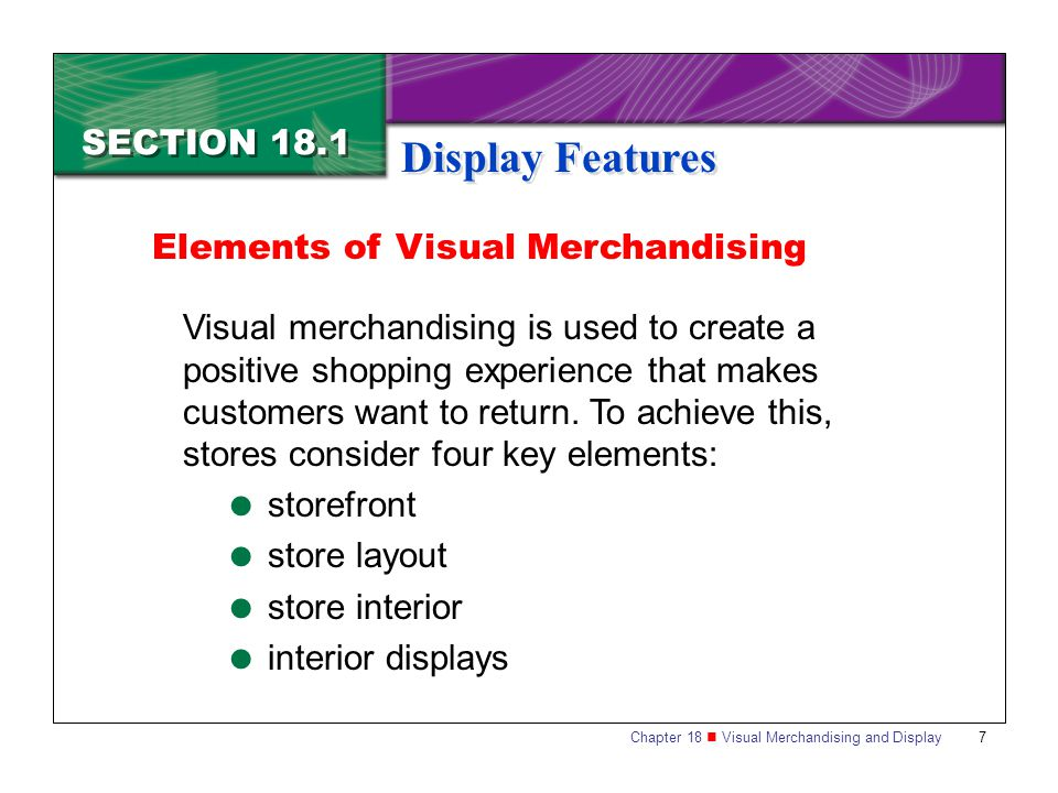 Display Features SECTION 18.1 Elements of Visual Merchandising