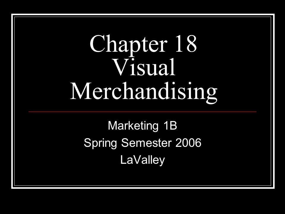 Chapter 18 Visual Merchandising
