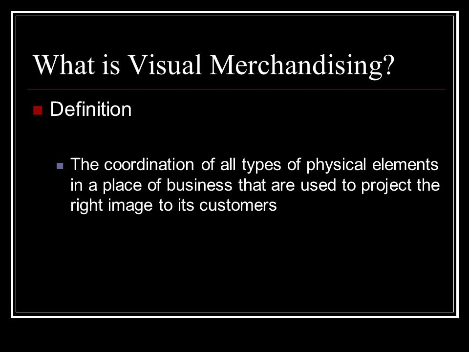 What is Visual Merchandising