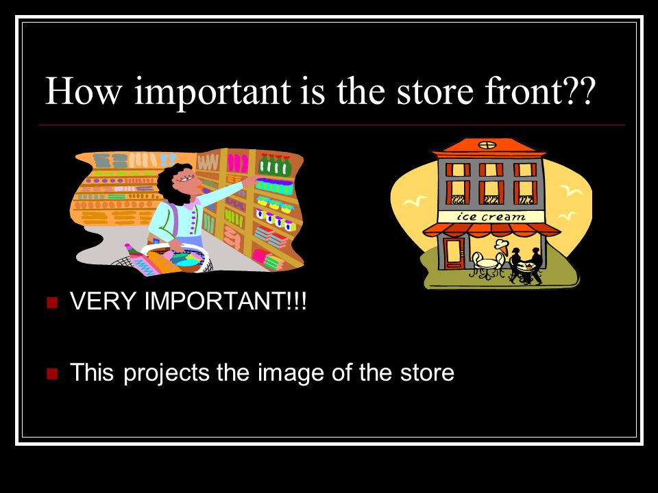 How important is the store front