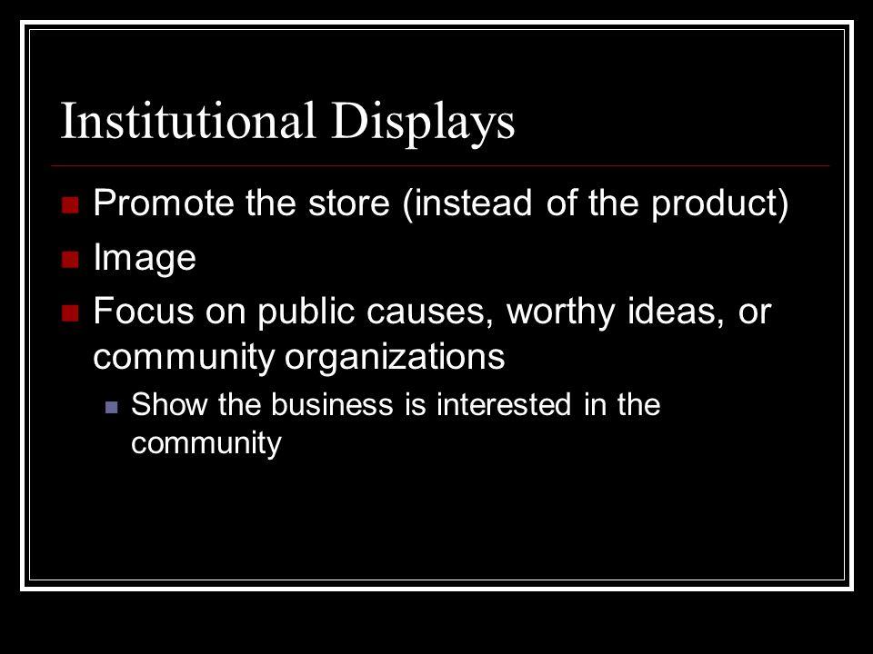 Institutional Displays