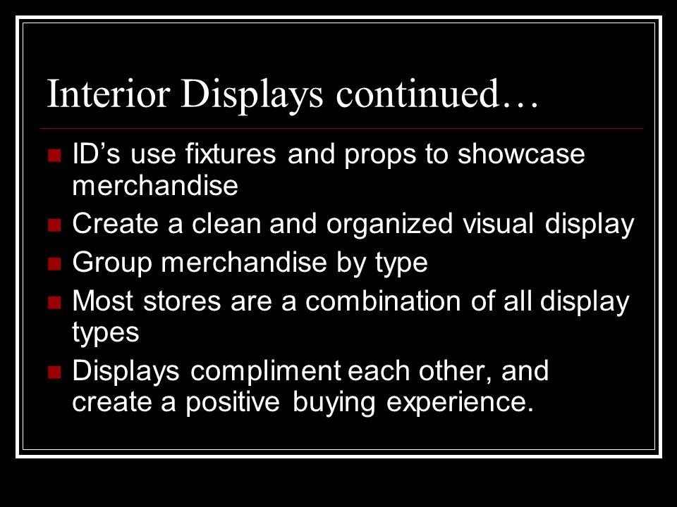 Interior Displays continued…