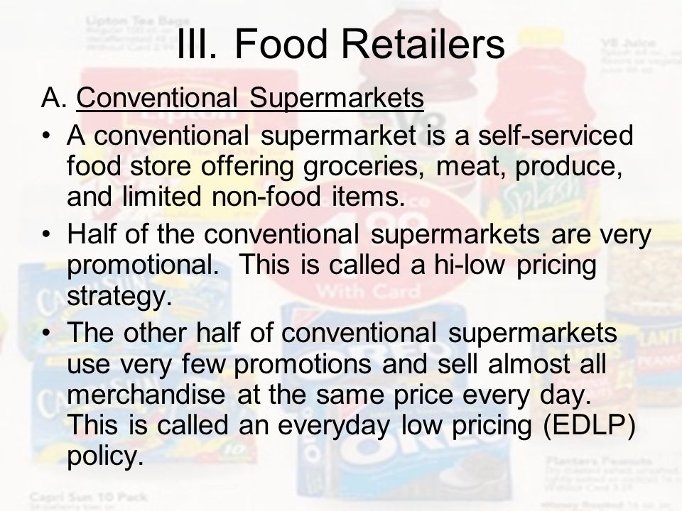 III. Food Retailers A. Conventional Supermarkets