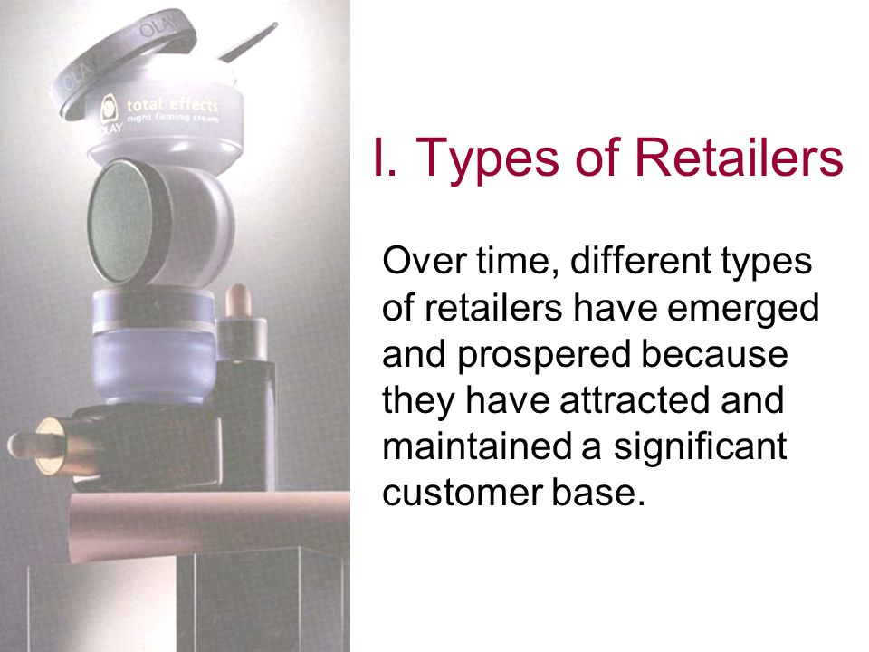 I. Types of Retailers