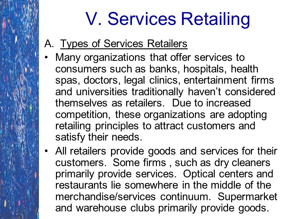 V. Services Retailing A. Types of Services Retailers
