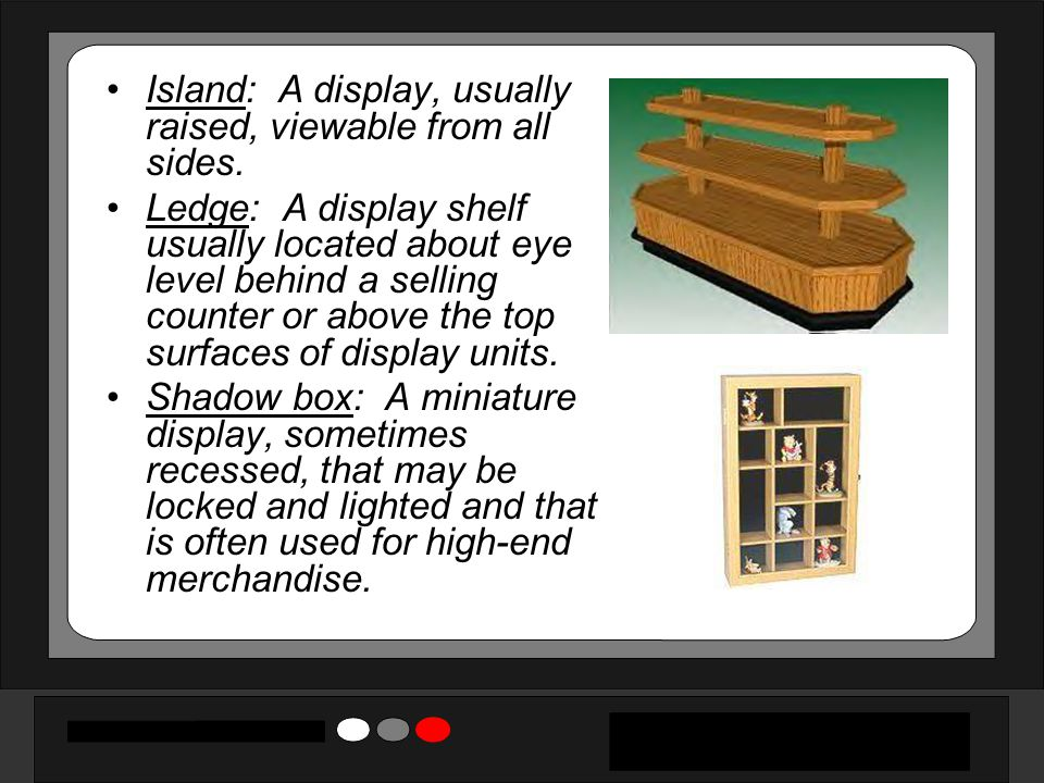 Island: A display, usually raised, viewable from all sides.