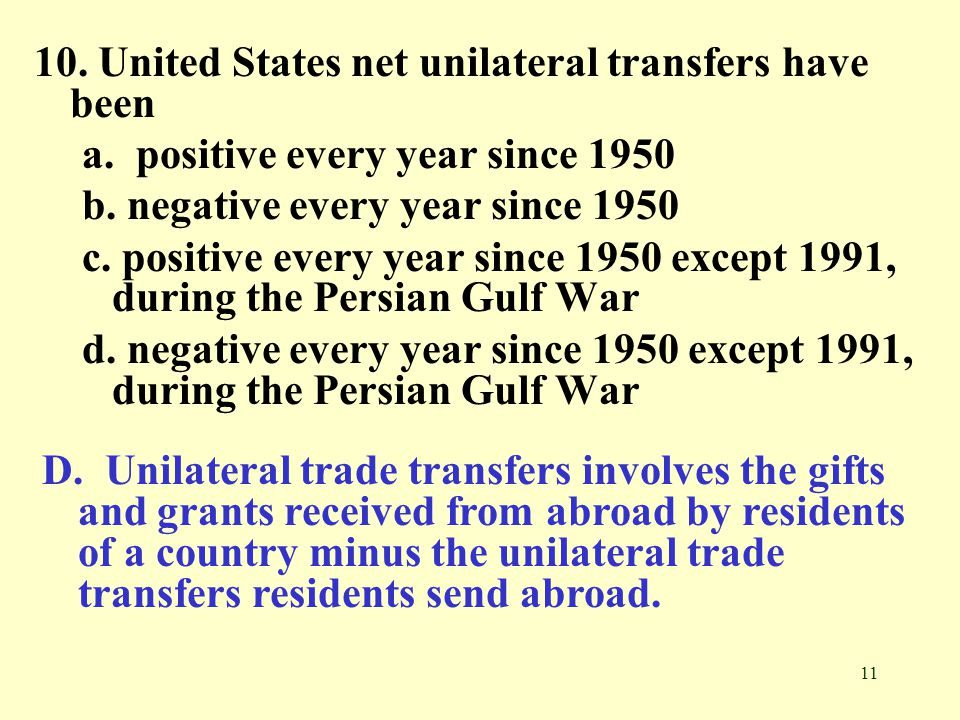10. United States net unilateral transfers have been